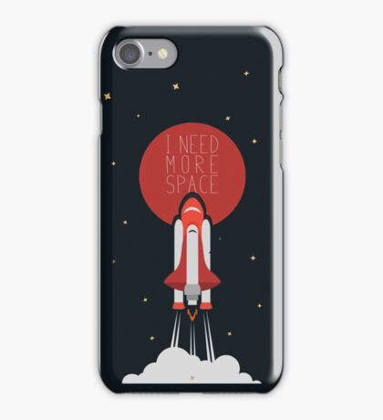 I NEED MORE SPACE iPhone Case/Skin