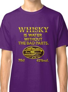 Whisky is water without the bad parts - das Original Classic T-Shirt