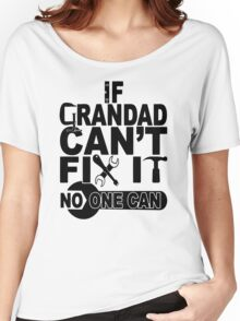 If grandad can't fix Women's Relaxed Fit T-Shirt