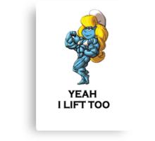 yeah i lift too Canvas Print
