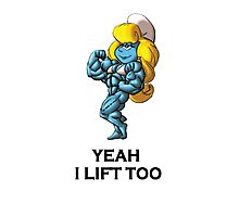 yeah i lift too Photographic Print