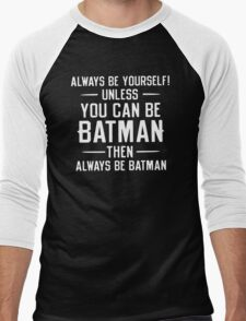 quote always be yourself Men's Baseball ¾ T-Shirt