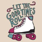 Let the Good Times Roll by Annie Riker