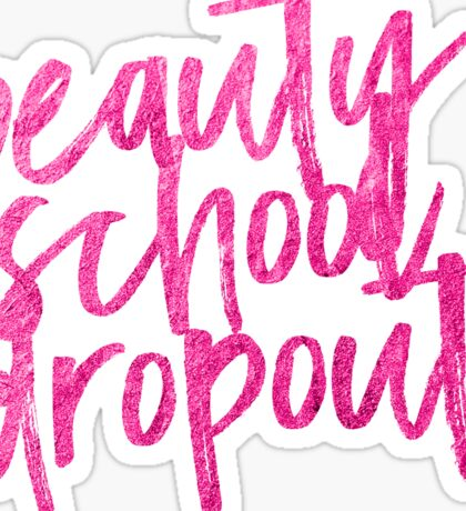BEAUTY SCHOOL DROPOUT | MAKEUP GRAPHIC TEE T-SHIRT TRENDY QUOTE  Sticker
