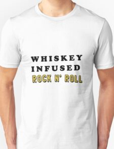 WHISKEY INFUSED ROCK N' ROLL | TEXT GRAPHIC TEE T-SHIRT Unisex T-Shirt