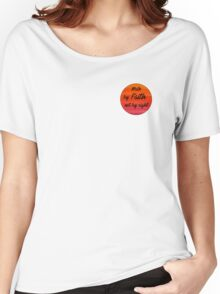 walk by faith, not by sight Women's Relaxed Fit T-Shirt