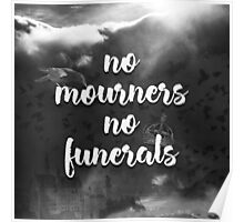 Six of Crows - No Mourners, No Funerals Poster