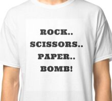 Rock, Scissors, Paper, BOMB! Classic T-Shirt