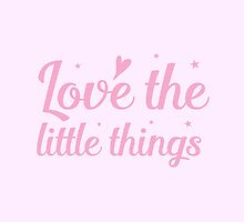love the little things by jazzydevil
