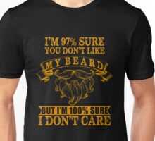Beard - I'm 97 Sure You Don't Like My Beard But I'm 100 Sure I Don't Care Unisex T-Shirt