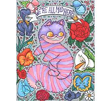We are all mad here - Cheshire cat  Photographic Print