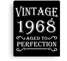 Vintage 1968 - Aged to perfection Canvas Print