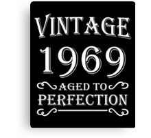 Vintage 1969 - Aged to perfection Canvas Print