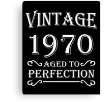 Vintage 1970 - Aged to perfection Canvas Print