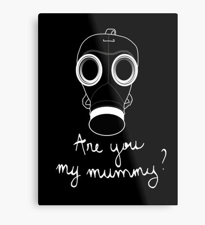 Doctor Who - Are you my mummy ? Metal Print
