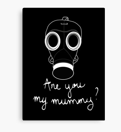 Doctor Who - Are you my mummy ? Canvas Print