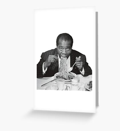 Louis Armstrong Eating Spaghetti Greeting Card