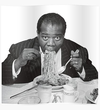 Louis Armstrong Eating Spaghetti Poster