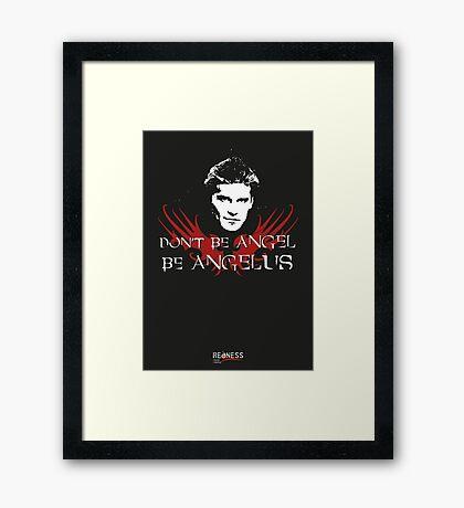 Buffy: Be Angelus Framed Print