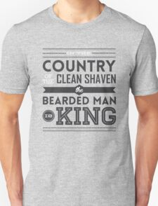 In the country of the clean shaven, the bearded man is king!  Unisex T-Shirt