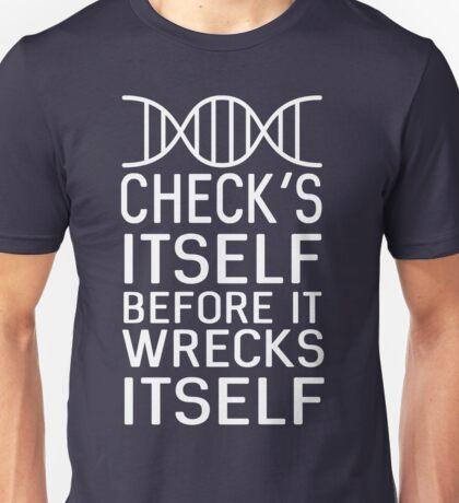 DNA. Check's itself before it wrecks itself Unisex T-Shirt