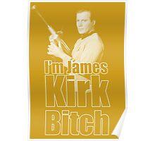 I'm James Kirk B*tch Poster