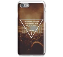 It was like being in the eye of a hurricane. You'd wake up in a concert and think, Wow, how did I get here? iPhone Case/Skin