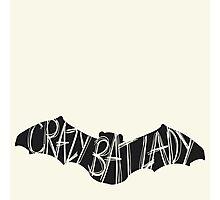 Crazy Bat Lady Photographic Print