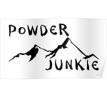 SKIING POWDER JUNKIE SKI SNOWBOARDING SNOW BOARD MOUNTAINS WINTER SPORTS Poster