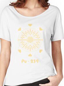 Pu-239 Women's Relaxed Fit T-Shirt