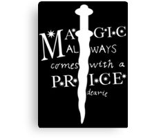 Magic always comes with a price, dearie Canvas Print