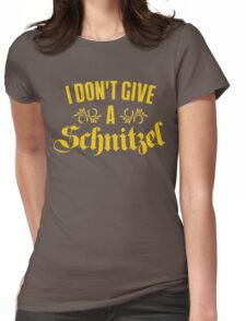 I Don't Give A Schnitzel Womens Fitted T-Shirt