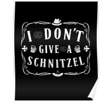 Funny Phrase I Don't Give a Schnitzel Poster