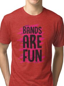Bands Are Fun (pink) Tri-blend T-Shirt