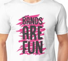 Bands Are Fun (pink) Unisex T-Shirt