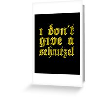 Funny I Don't Give A Schnitzel Wordplay Greeting Card