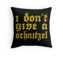 Funny I Don't Give A Schnitzel Wordplay Throw Pillow