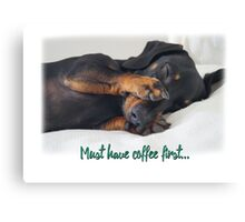 Must Have Coffee First Cute Dachshund Sausage Dog Puppy Canvas Print