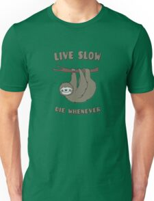 Funny & Cute Sloth 'Live Slow Die Whenever' Cool Statement / Lazy Motto / Slogan Unisex T-Shirt