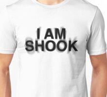 I am SHOOK Unisex T-Shirt