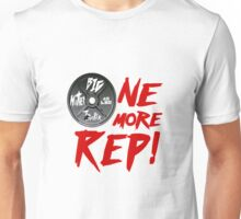 One More Rep Unisex T-Shirt