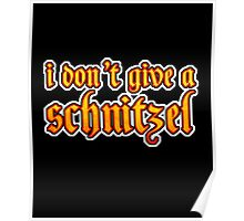 Funny I Don't Give A Schnitzel Wordplay Poster