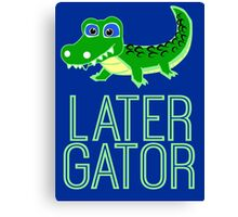 LATER Canvas Print