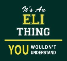 It's An ELI thing, you wouldn't understand !! by satro