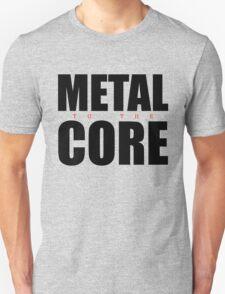 Metal to the Core (black letters) Unisex T-Shirt