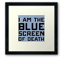 I am the blue screen of death Framed Print