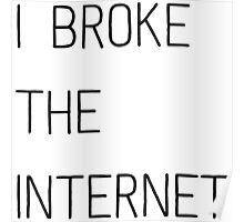 I broke the internet Poster