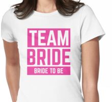 Team Bride - Bride to be Womens Fitted T-Shirt