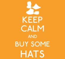 Keep calm and buy some hats by ObiOneStenobi