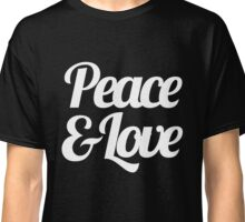 Peace & Love - Inspirational Saying Quote Classic T-Shirt